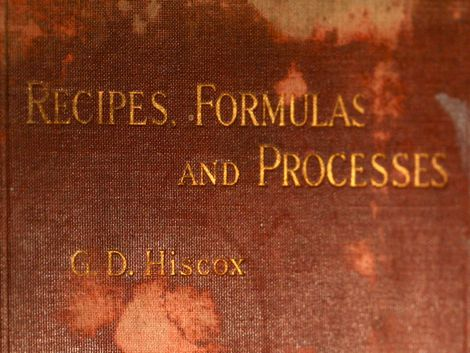 hiscox recipes formulas and processes by G.D. Hiscox